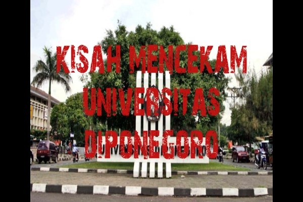 Inilah Beberapa Cerita Seram di Undip Semarang